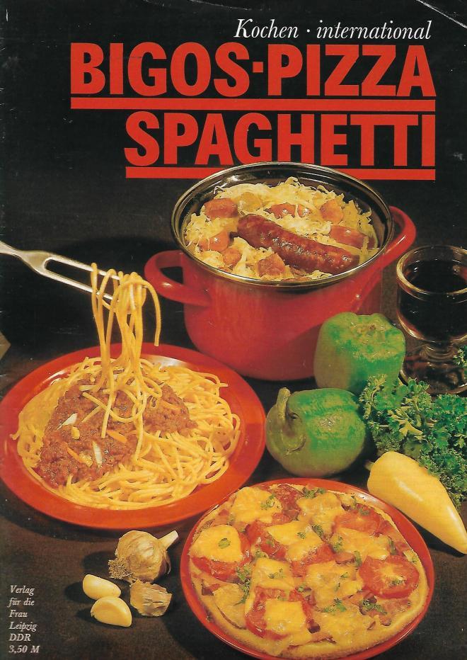 Bigos-Pizza-Spaghetti Rezepte 1989