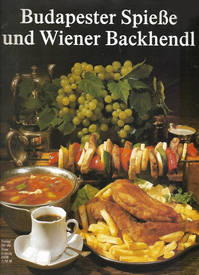 Budapester Spieße und Wiener Backhendl Kochrezepte 1987